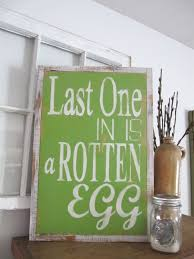 last one in is a rotten egg lake sign pool sign go jump in