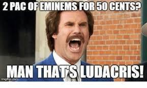 2pac Meme - 2pac 50 cents man thats ludacris irngflipcom 50 cent meme on me me