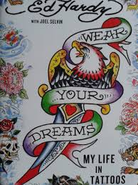 book review don ed hardy wear your dreams my life in tattoos