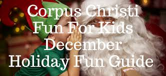 Oak Express Corpus Christi by Corpus Christi Fun For Kids December Holiday Fun Guide 2016