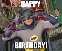 Batman Happy Birthday Meme - pin by jame shipley rose on just saying pinterest birthdays