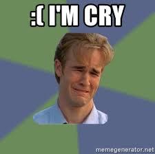 Cry Meme - i m cry sad face guy meme generator