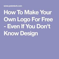 25 unique make your own logo ideas on pinterest make own logo