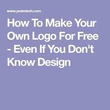 25 unique make your own logo ideas on pinterest make own logo