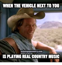 Country Meme - 25 best memes about real country music real country music memes