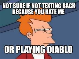 Not Texting Back Memes - meme maker not sure if not texting back because you hate me or