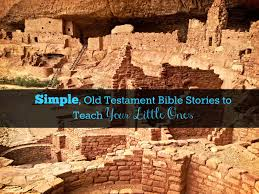 old testament bible stories to teach your little ones tommy nelson