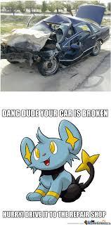 Broken Car Meme - drive that broken car by pokemonmemester meme center