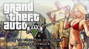 gta v gameplay how to find the hvy dump dumper truck youtube