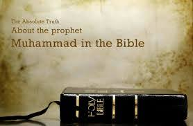was prophet muhammad mentioned in the bible about islam