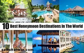 best for honeymoon 10 best honeymoon destinations in the world sonal talwar