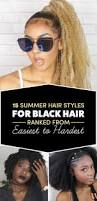 15 black styles that u0027ll have your hair laid all summer long