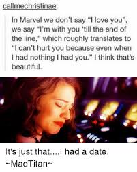 I Think I Love You Meme - callmechristinae in marvel we don t say i love you we say i m with