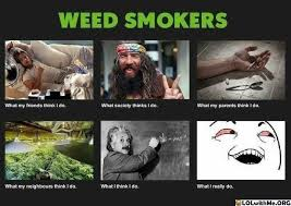 Smoker Meme - smokers what people think i do what i really do