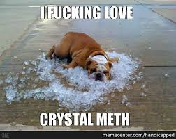 Crystal Meth Meme - crystal meth by handicapped meme center