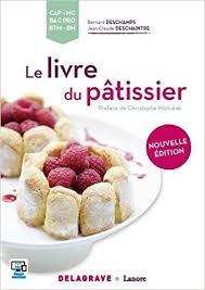livre de cuisine cap amazon fr le livre du pâtissier cap mc bac pro btm bm