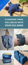 19 Awesome Diy Home Decor Ideas You Will Love Best 25 Old Jeans Ideas Only On Pinterest Denim Ideas Jean