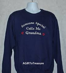 someone special calls me grandma sweatshirt a gift to treasure