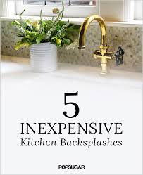 cheap kitchen backsplash ideas diy kitchen backsplashes popsugar home