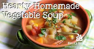 bruce bradley u0027s hearty homemade vegetable soup is oh so delicious