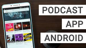 podcasts player for android the best podcast apps for android tablets