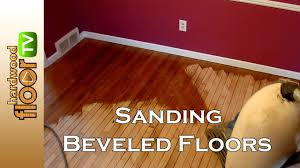 refinishing beveled hardwood floors sanding prefinished
