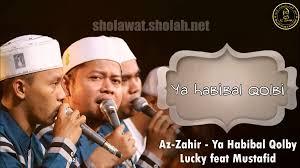 Ya Habibal Qolbi Lirik Ya Habibal Qolbi Versi Baru Az Zahir Indonesia Sholah