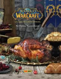 librairie cuisine serie of warcraft le livre de cuisine officiel capnord