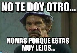 Don Ramon Meme - don ramón chespirito pinterest memes humor and meme
