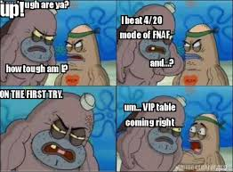 How Tough Am I Meme - meme creator how tough are ya how tough am i i beat 4 20 mode of