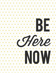 free printable be here now free printable bees and quotation