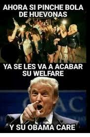 Memes De Obama - ahora si pinche bola de huevonas ya se les vaaacabar su welfare y su