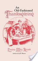 an fashioned thanksgiving louisa may alcott thanksgiving unit study an fashioned thanksgiving