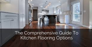 Flooring Options For Kitchen The Comprehensive Guide To Kitchen Flooring Options Home