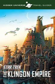 hidden universe travel guides star trek the klingon empire