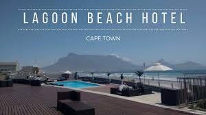 lagoon beach hotel milnerton cape town youtube