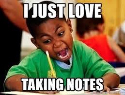 Meme Notes - i just love taking notes black writing coloring kid meme generator
