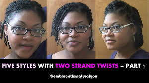 natural hair after five styles five easy natural hair styles with two strand twists part 1