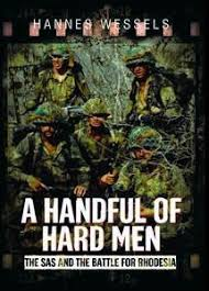 fireforce one man s war in the rhodesian light infantry a handful of hard men the sas and the battle for rhodesia bush