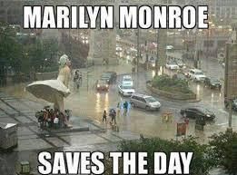 Rainy Day Meme - meme marilyn monroe saves the day http www jokideo com