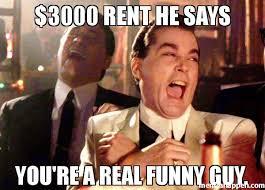 Rent Meme - 3000 rent he says you re a real funny guy meme ray liota 36330