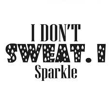 i don t sweat i sparkle i don t sweat i sparkle workout cuttable designs