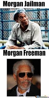 Captain Morgan Meme - morgan jailman and morgan freeman by serkan meme center