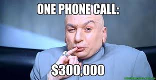 Call Meme - one phone call 300 000 dr evil meme aussie memes