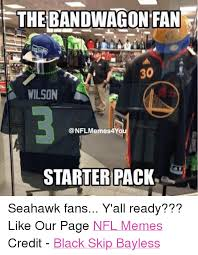 Nfl Bandwagon Memes - the bandwagon fan 30 wilson memes4y starter pack seahawk fans y all