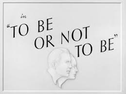 to be to be or not to be 1942 ernst lubitsch