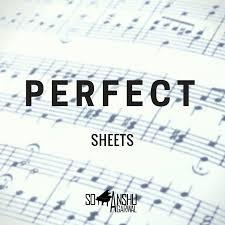 ed sheeran perfect text ed sheeran perfect sheets somanshu agarwal piano covers and