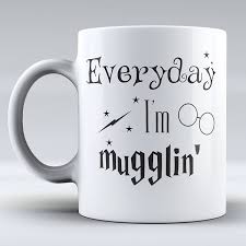Coolest Coffe Mugs Amazon Com Funny Mug Quote Inspiration Everyday I M Mugglin