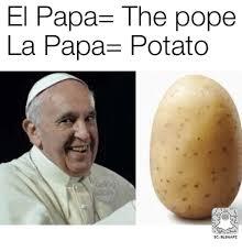 El Meme - el papa the pope la papa potato sc blsnapz meme on me me