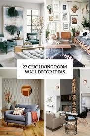 Living Room Wall Decor Ideas 27 Chic Living Room Wall Decor Ideas Digsdigs